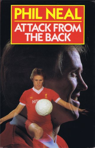 Attack from the Back By Phil Neal