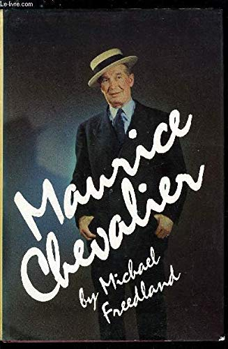 Maurice Chevalier By Michael Freedland