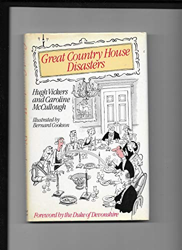 Great Country House Disasters By Hugh Vickers