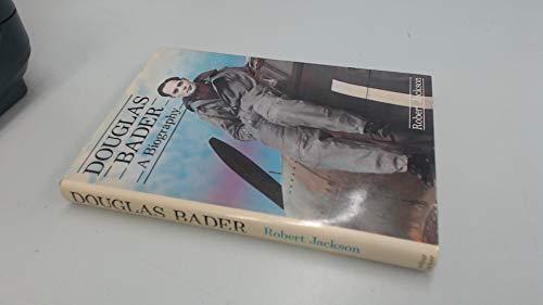 Douglas Bader By Robert Jackson