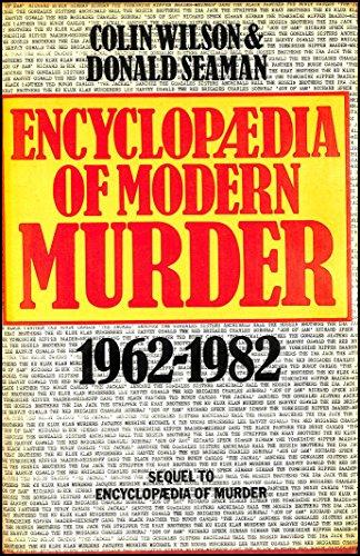 Encyclopaedia of Modern Murder, 1962-83 By Edited by Colin Wilson