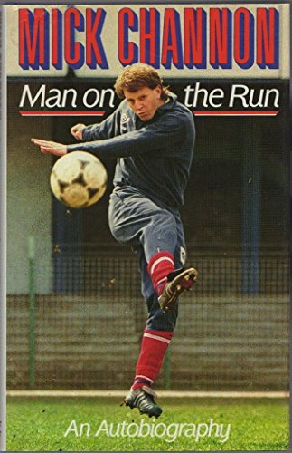 Man on the Run By Mick Channon