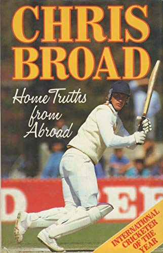 Home Truths from a Broad By Chris Broad