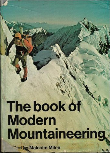 Book of Modern Mountaineering By Edited by Malcolm Milne
