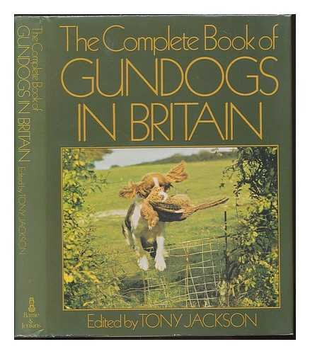 Complete Book of Gun Dogs in Britain By Edited by Tony Jackson