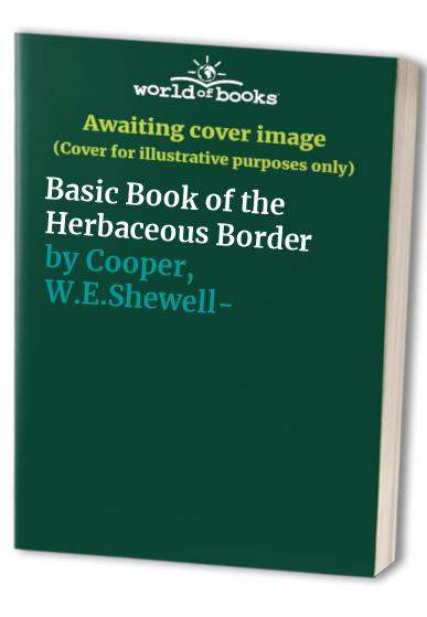 Basic Book of the Herbaceous Border By W.E.Shewell- Cooper