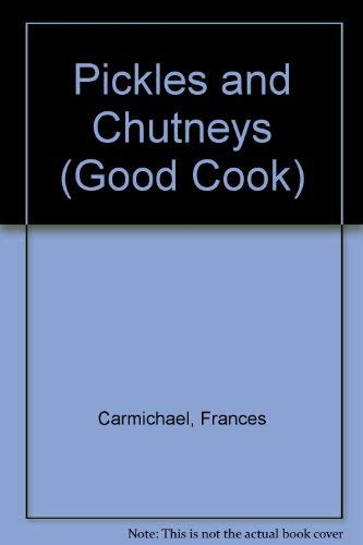 Pickles and Chutneys By Frances Carmichael