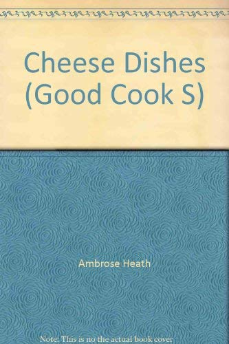 Cheese Dishes By Ambrose Heath
