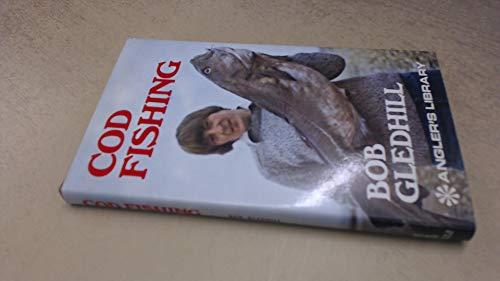 Cod Fishing By Bob Gledhill