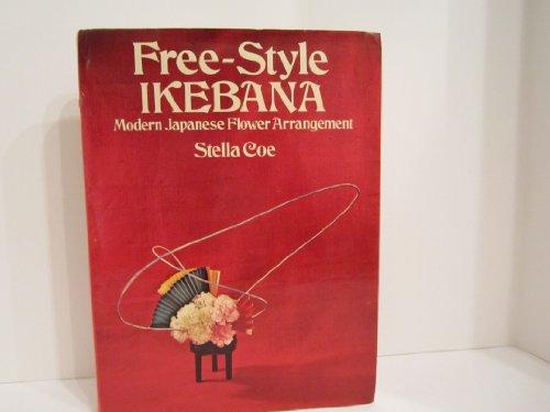Freestyle Ikebana: Modern Japanese Flower Arrangement By Stella Coe