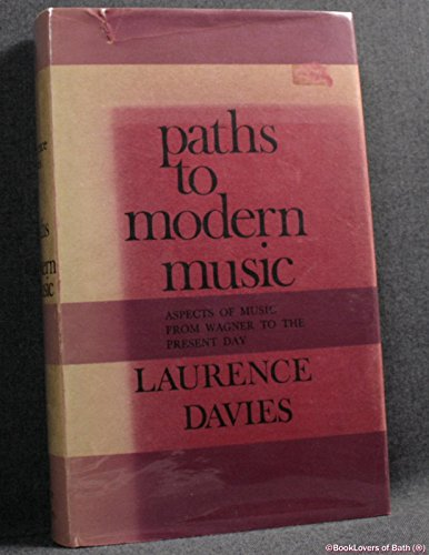 Paths to Modern Music By Laurence Davies