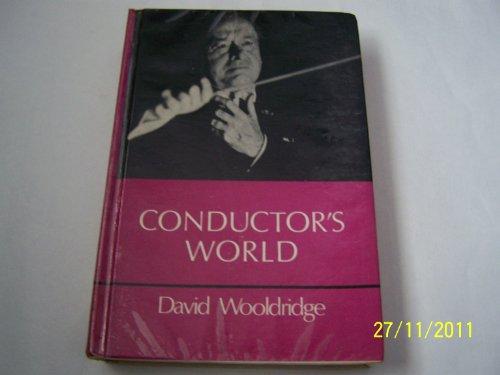 Conductor's World By David Wooldridge