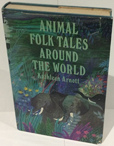 Animal Folk Tales Around the World (Enchanted World Library) By Kathleen Arnott