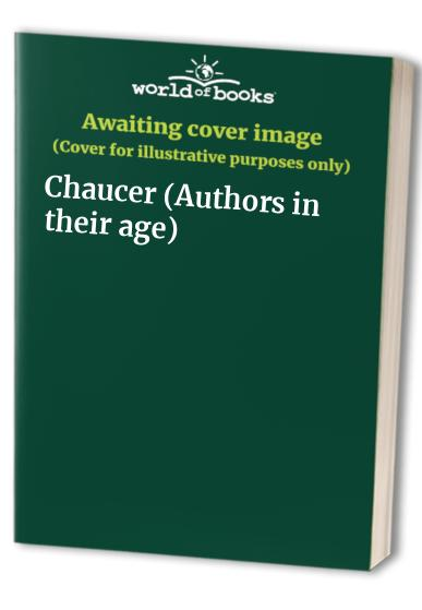 Chaucer (Authors in their age) By Gillian Evans