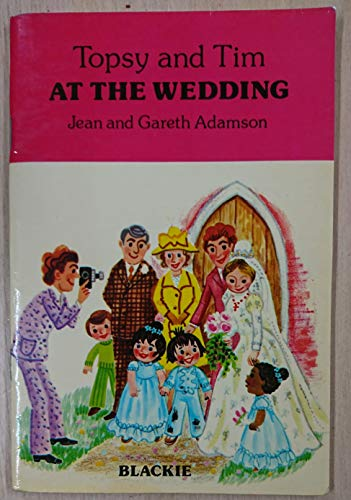 Topsy and Tim at the Wedding By Jean Adamson