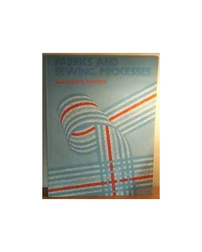 Fabrics - Sewing Processes By Margaret A. Maguire