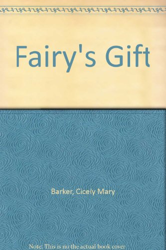 Fairy's Gift By Cicely Mary Barker