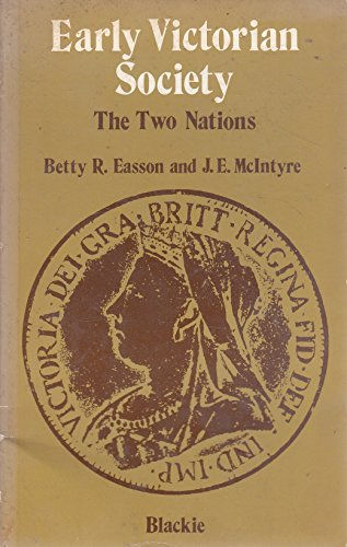 Early Victorian Society: The Two Nations (Contrasts in history) By J. McIntyre