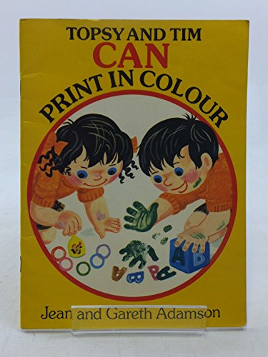 Topsy and Tim Can Print in Colour By Jean Adamson