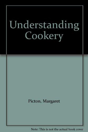 Understanding Cookery By Margaret Picton