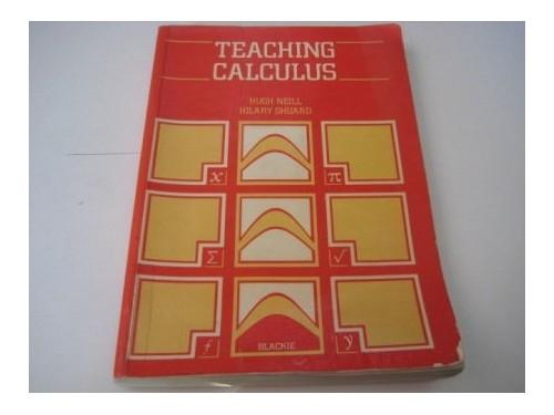 Teaching Calculus By Hilary Shuard