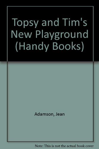 Topsy and Tim's New Playground By Jean Adamson