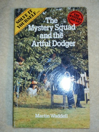 The Mystery Squad and the Artful Dodger (Solve it yourself) By Martin Waddell