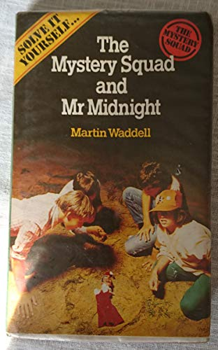 The Mystery Squad and Mr.Midnight By Martin Waddell