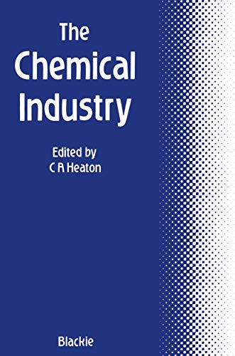 The Chemical Industry By C. A. Heaton