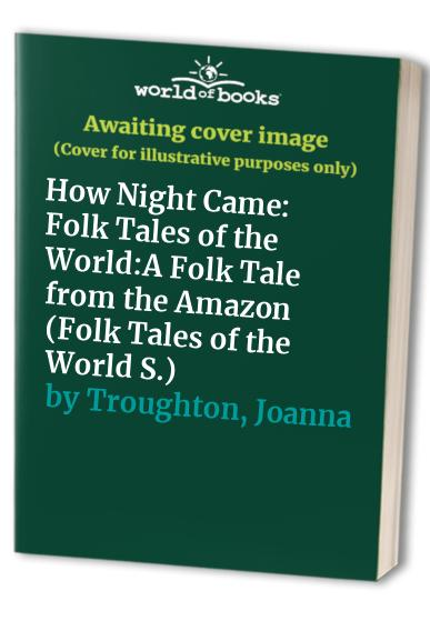 How Night Came By Joanna Troughton