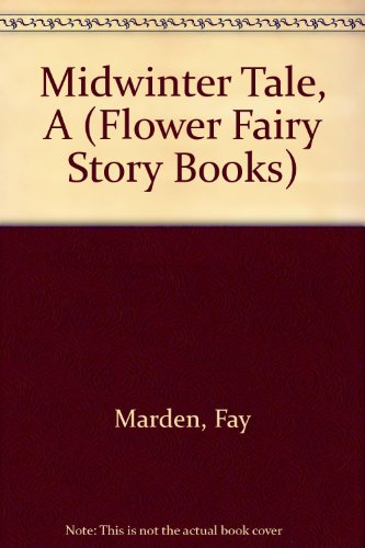 Midwinter Tale, A (Flower Fairy Story Books) By Cicely Mary Barker