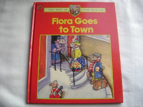 Flora Goes to Town By Barbara Hayes