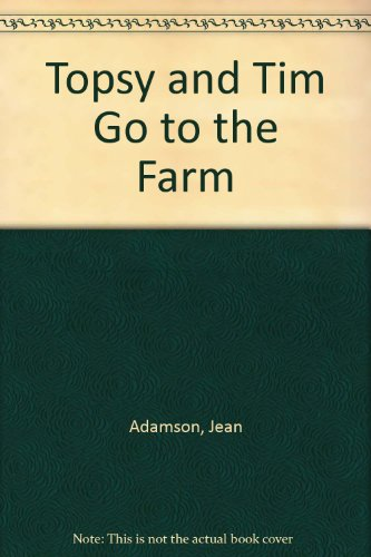 Topsy + Tim Go to the Farm(Pb) By Gareth Adamson