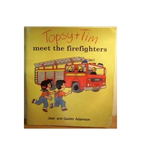 Topsy + Tim Meet the Firefighters By Gareth Adamson