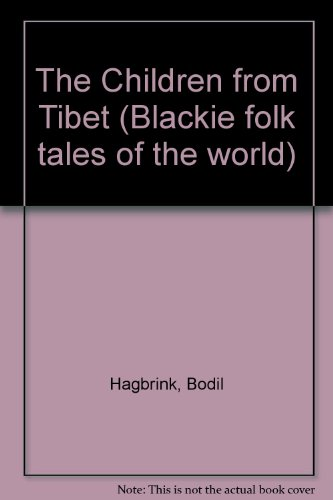 The Children from Tibet By Bodil Hagbrink