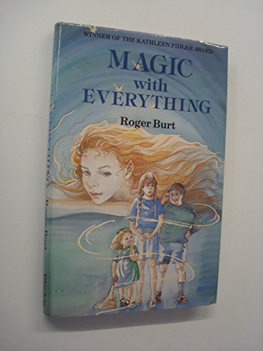 Magic with Everything By Roger Burt