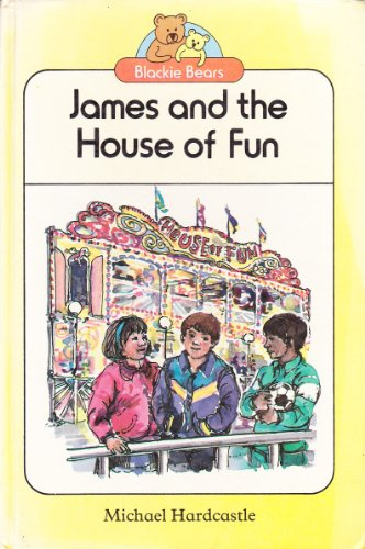 James and the House of Fun By Michael Hardcastle