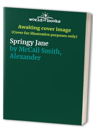Springy Jane By Alexander McCall Smith