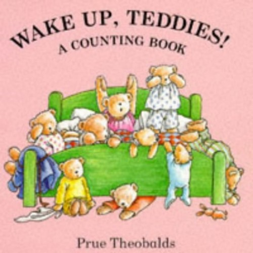 Wake Up Teddies By Prue Theobalds
