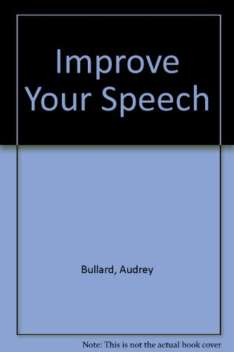 Improve Your Speech By Audrey Bullard