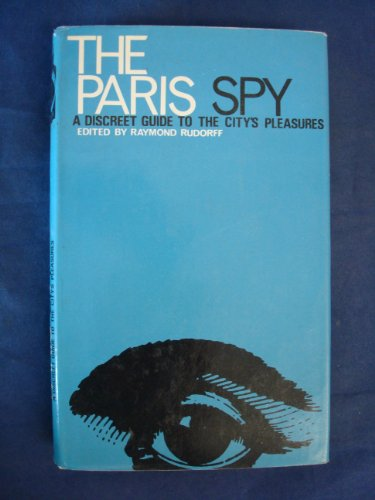 Paris Spy By Edited by Raymond Rudorff