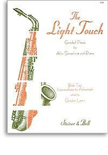 The Light Touch Book 2 (Intermediate to Advanced) Graded Pieces for Alto Saxophone & Piano By Gordon Lewin