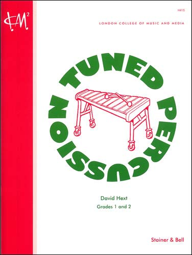 Tuned Percussion Grades 1 and 2 London College of Music and Media (Tuned Percussion) By David Hext