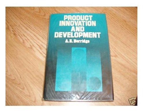 Product Innovation and Development By Anthony Edward Berridge