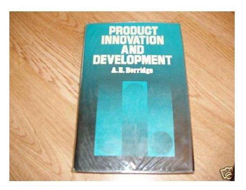 Product Innovation and Development By Anthony Edward Berridge