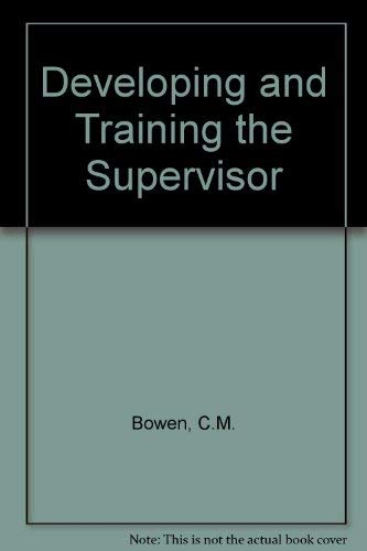 Developing and Training the Supervisor By C.M. Bowen