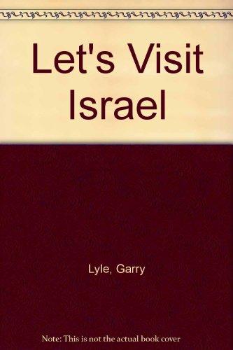 Let's Visit Israel By Garry Lyle