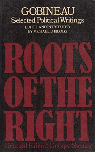 Selected Political Writings (Roots of the Right) By Arthur De Gobineau