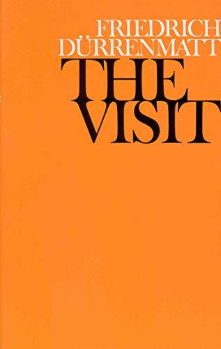 The Visit: A Tragi-Comedy by Friedrich Durrenmatt