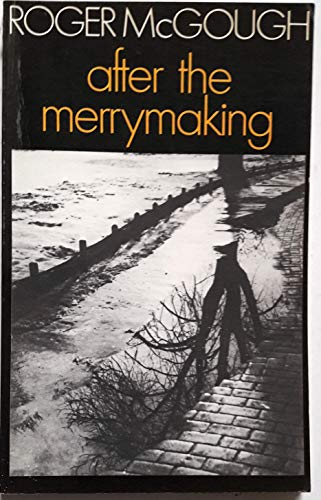 After the Merrymaking By Roger McGough